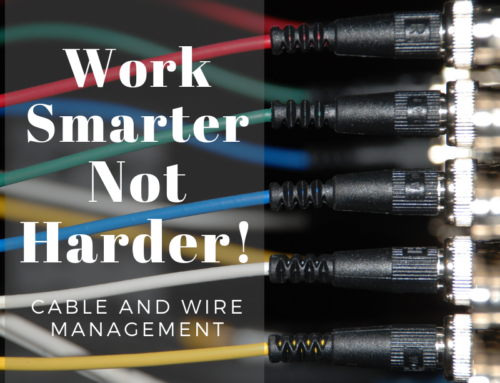Cable and Wire Management: Work Smarter, Not Harder